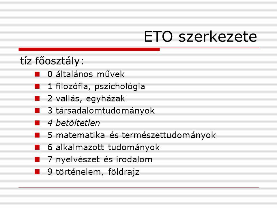 ETO szerkezete tíz főosztály: 0 általános művek