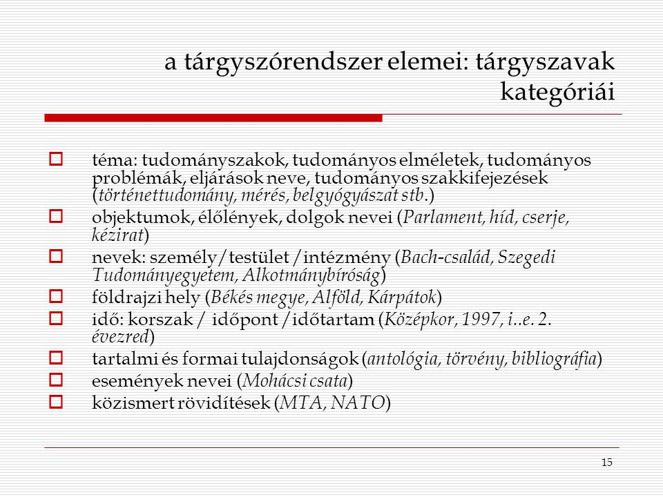 a tárgyszórendszer elemei: tárgyszavak kategóriái