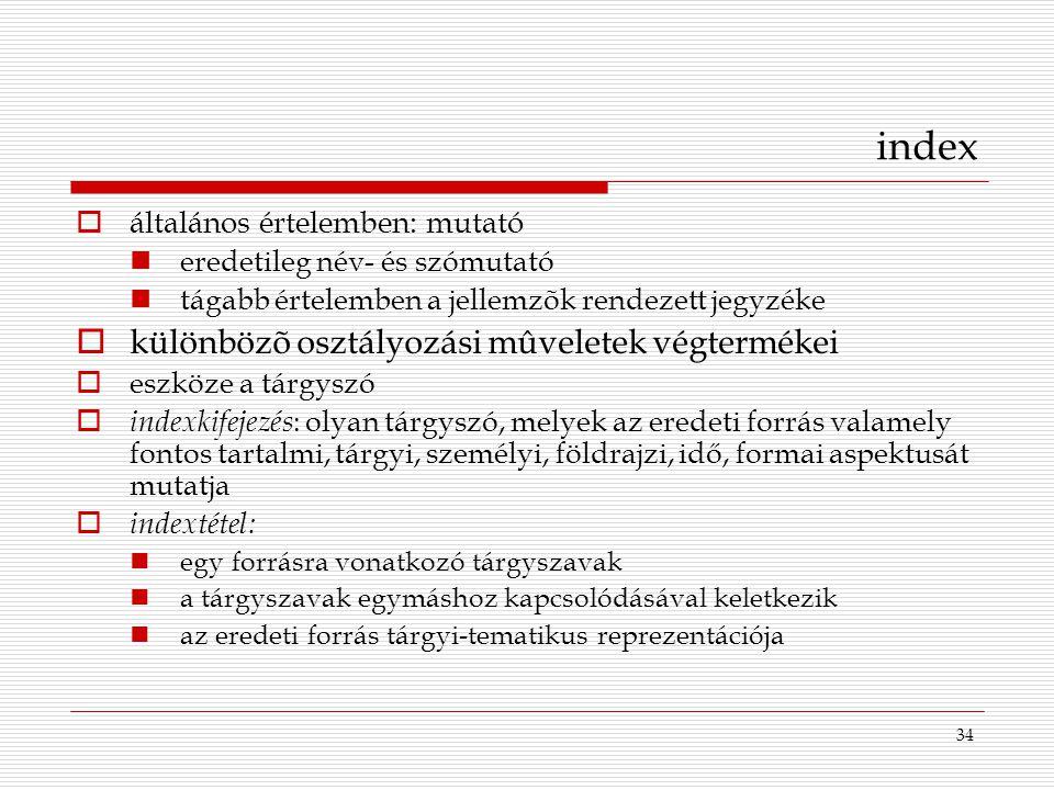 index különbözõ osztályozási mûveletek végtermékei