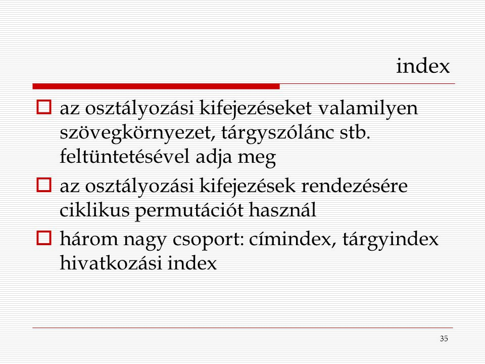 index az osztályozási kifejezéseket valamilyen szövegkörnyezet, tárgyszólánc stb. feltüntetésével adja meg.