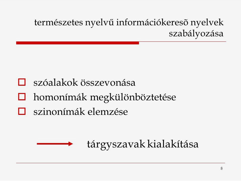 természetes nyelvű információkeresõ nyelvek szabályozása