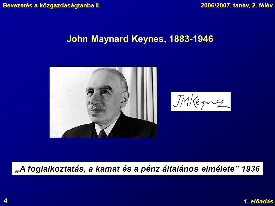 """John Maynard Keynes, 1883-1946 """"A foglalkoztatás, a kamat és a pénz általános elmélete 1936."""