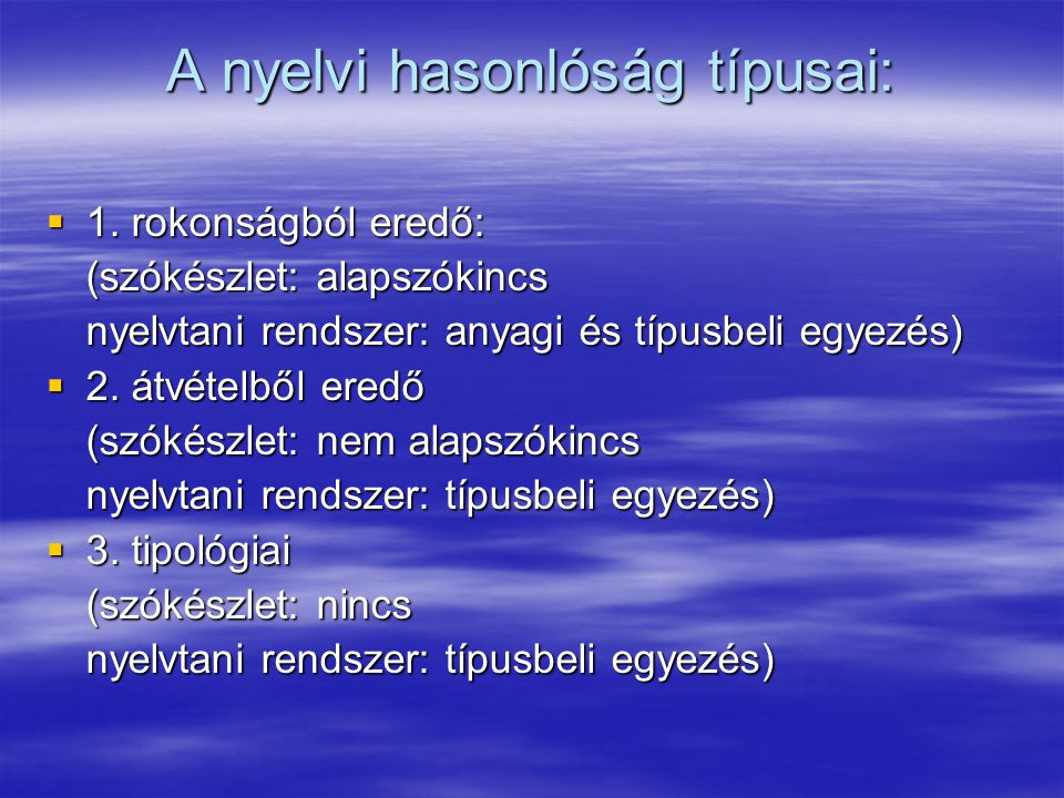 A nyelvi hasonlóság típusai: