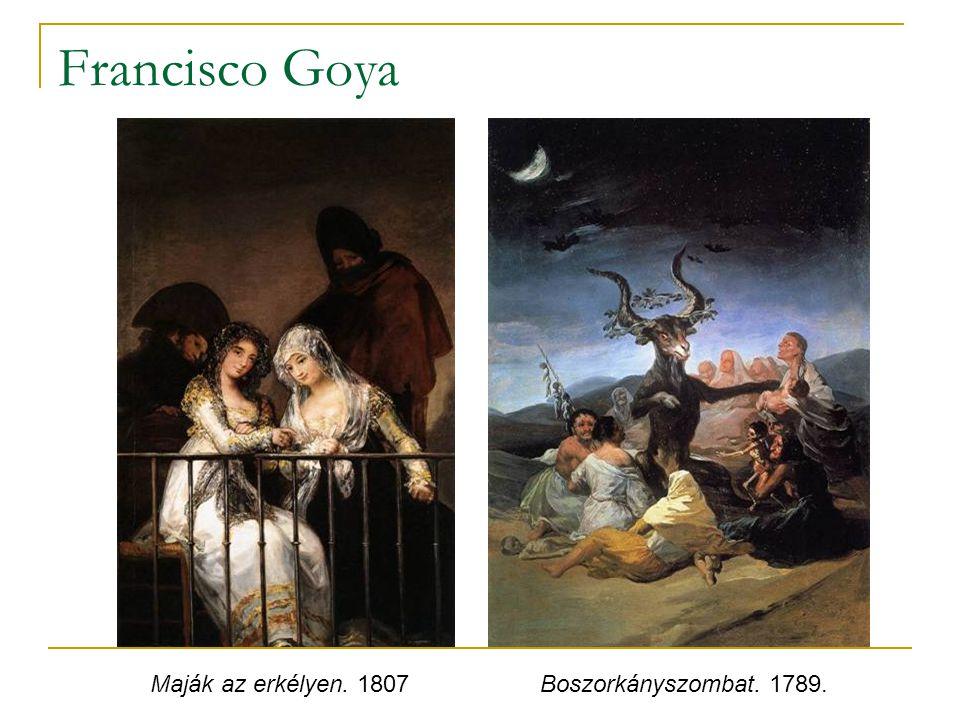 Francisco Goya Maják az erkélyen. 1807 Boszorkányszombat. 1789.