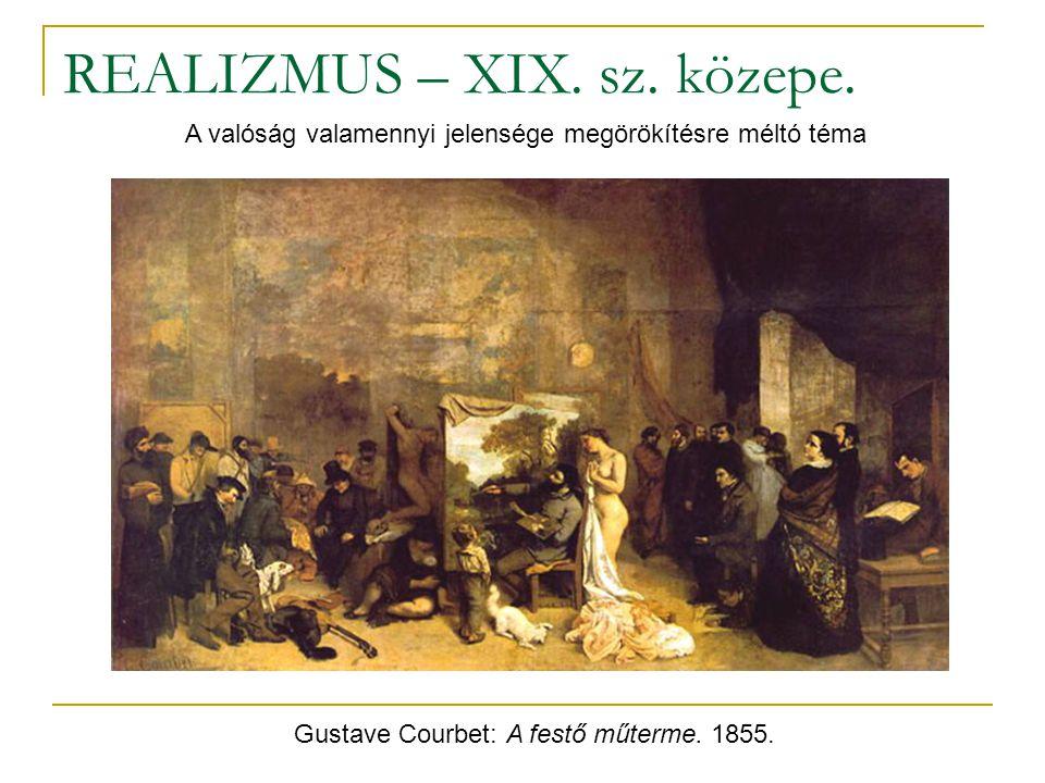 REALIZMUS – XIX. sz. közepe.
