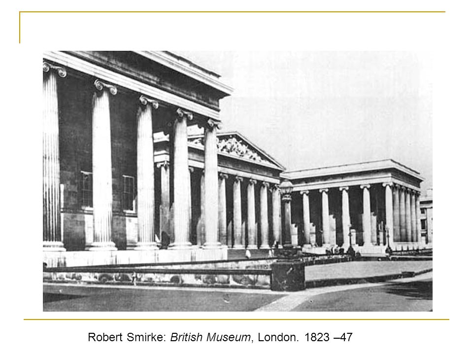 Robert Smirke: British Museum, London. 1823 –47