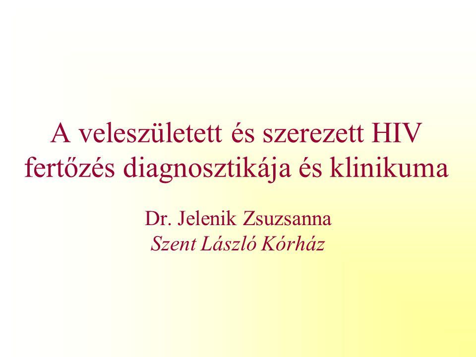 A veleszületett és szerezett HIV fertőzés diagnosztikája és klinikuma