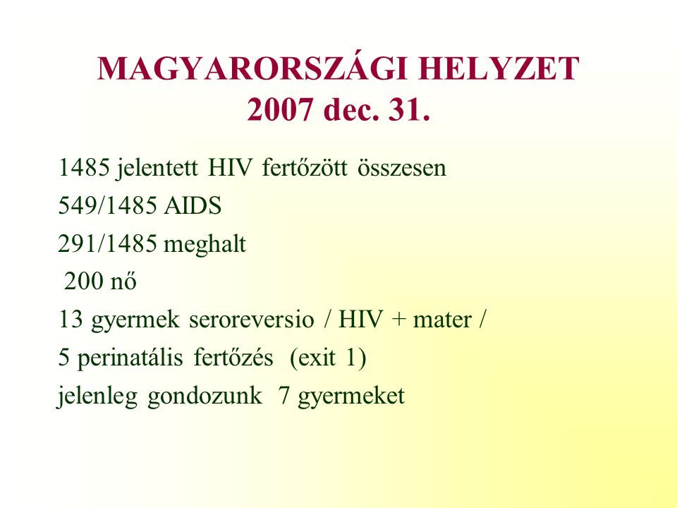 MAGYARORSZÁGI HELYZET 2007 dec. 31.
