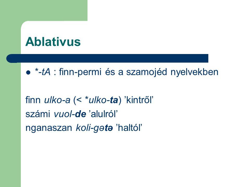 Ablativus *-tA : finn-permi és a szamojéd nyelvekben