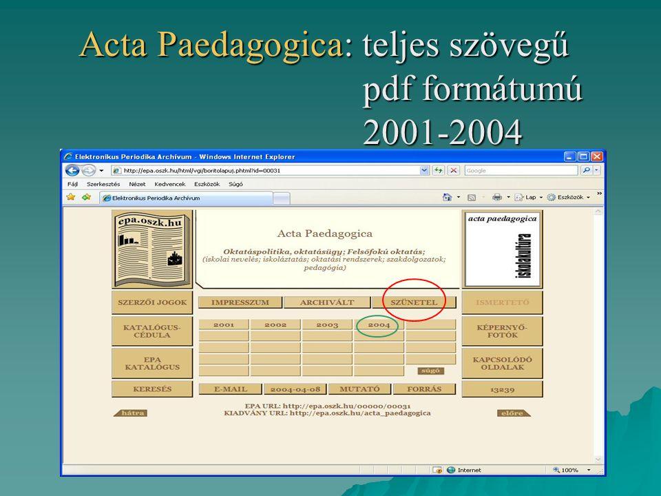 Acta Paedagogica: teljes szövegű pdf formátumú 2001-2004