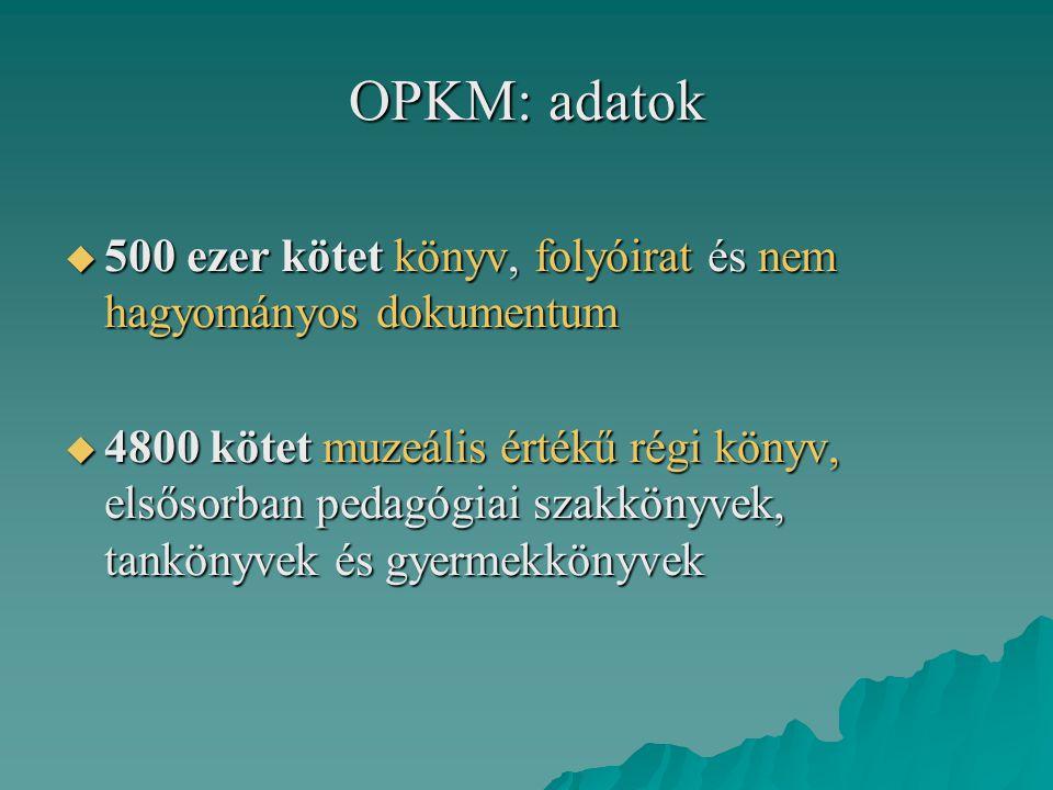 OPKM: adatok 500 ezer kötet könyv, folyóirat és nem hagyományos dokumentum.
