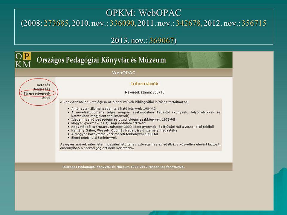 OPKM: WebOPAC (2008: 273685, 2010. nov. : 336090, 2011. nov