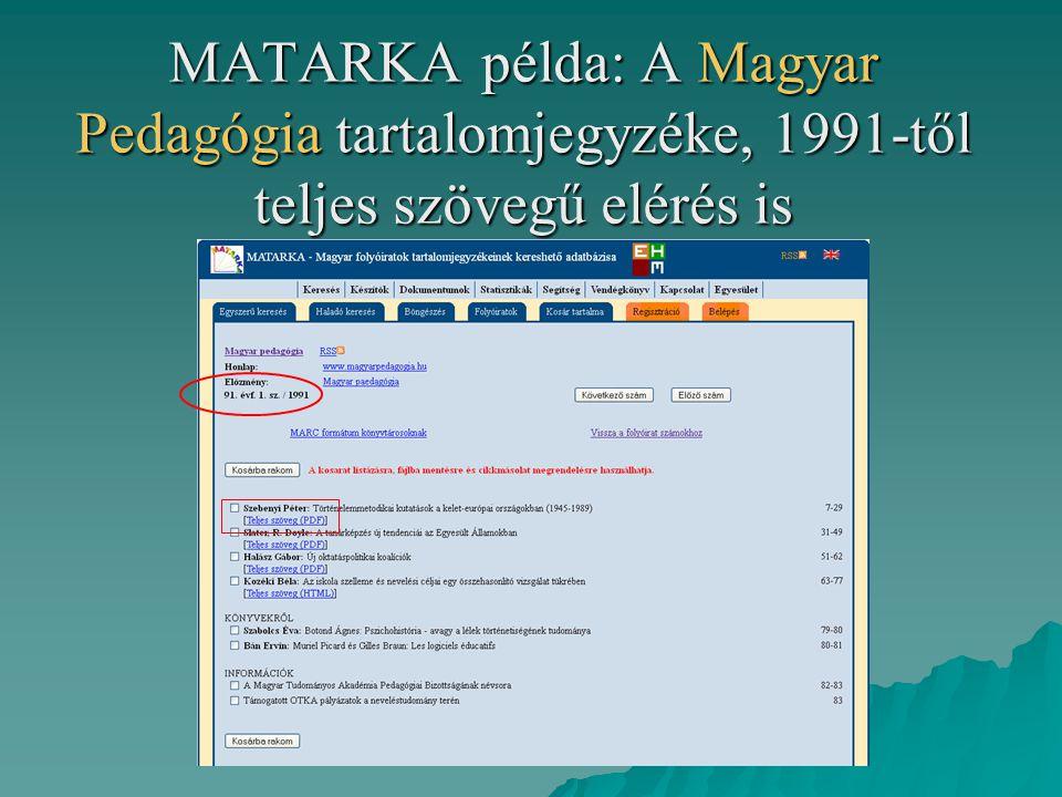 MATARKA példa: A Magyar Pedagógia tartalomjegyzéke, 1991-től teljes szövegű elérés is