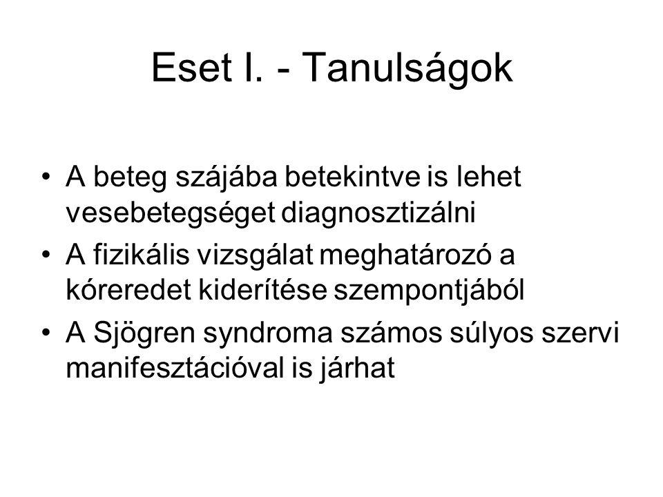 Eset I. - Tanulságok A beteg szájába betekintve is lehet vesebetegséget diagnosztizálni.