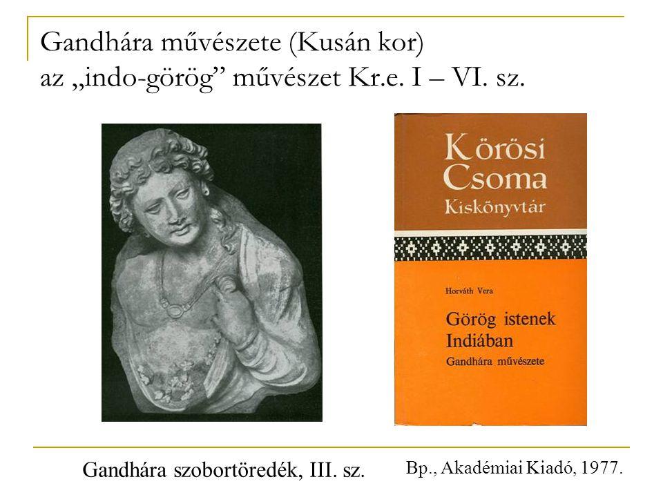 """Gandhára művészete (Kusán kor) az """"indo-görög művészet Kr. e. I – VI"""
