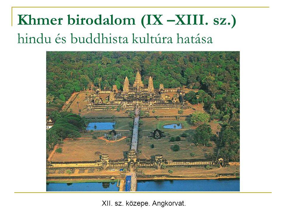 Khmer birodalom (IX –XIII. sz.) hindu és buddhista kultúra hatása