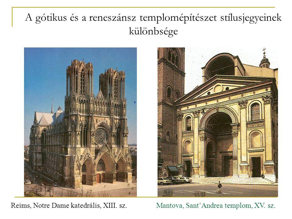 A gótikus és a reneszánsz templomépítészet stílusjegyeinek különbsége