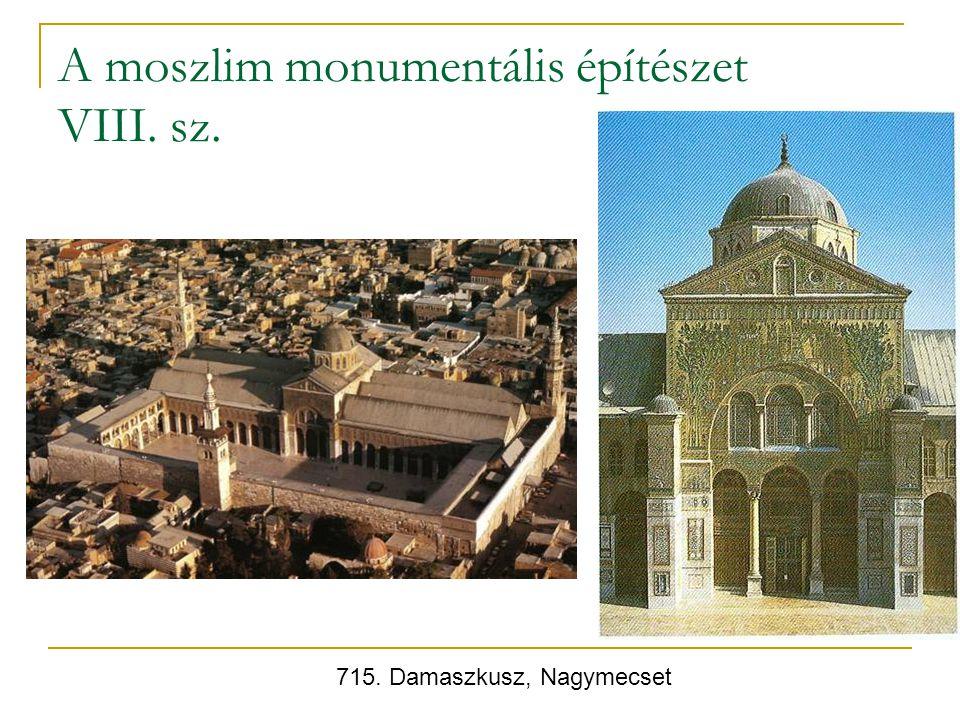 A moszlim monumentális építészet VIII. sz.