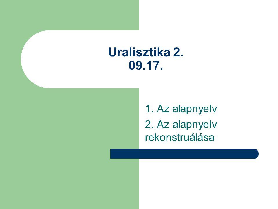 1. Az alapnyelv 2. Az alapnyelv rekonstruálása