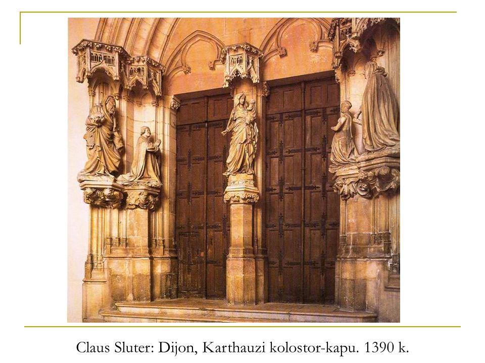Claus Sluter: Dijon, Karthauzi kolostor-kapu. 1390 k.