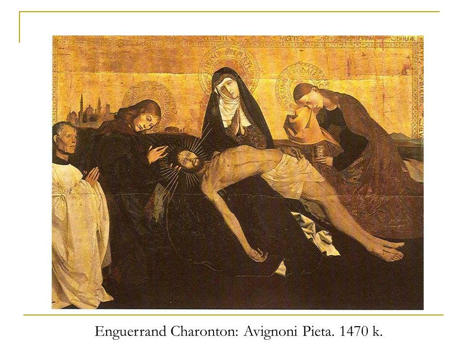 Enguerrand Charonton: Avignoni Pieta. 1470 k.