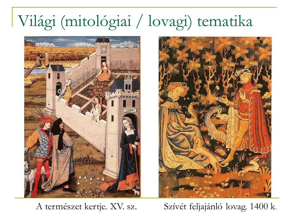 Világi (mitológiai / lovagi) tematika