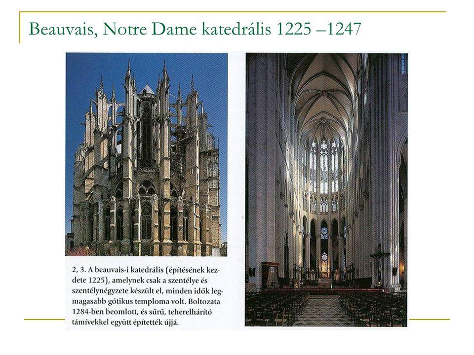 Beauvais, Notre Dame katedrális 1225 –1247