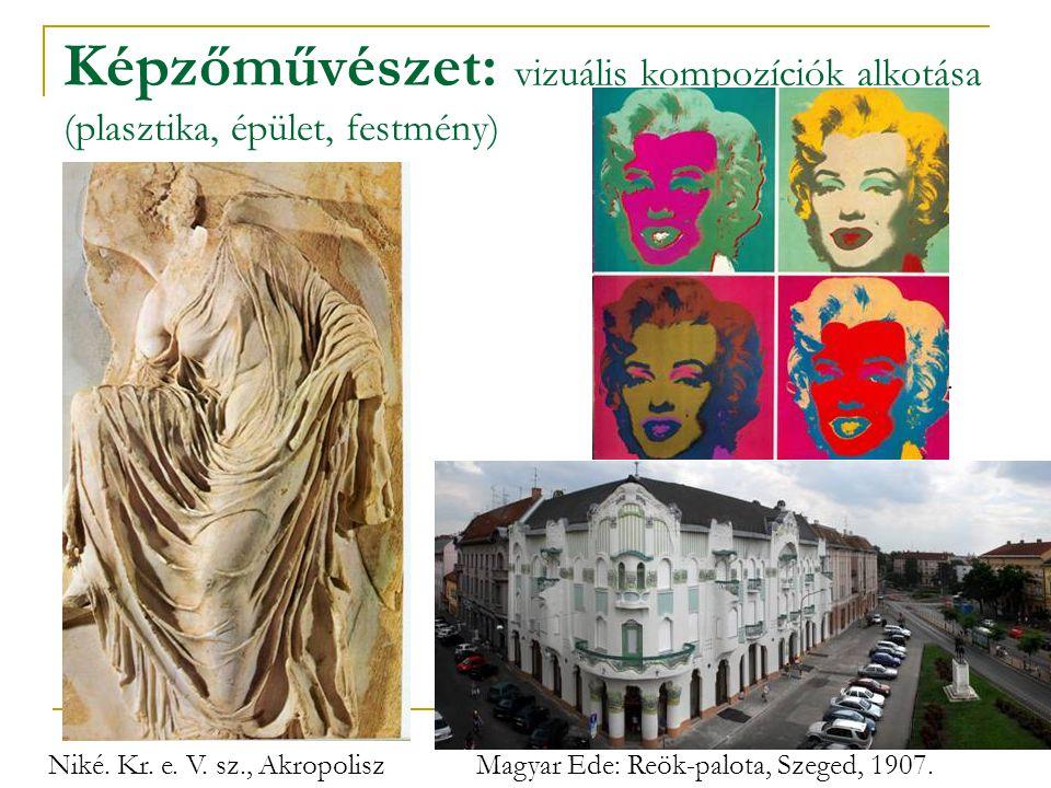 Képzőművészet: vizuális kompozíciók alkotása (plasztika, épület, festmény)