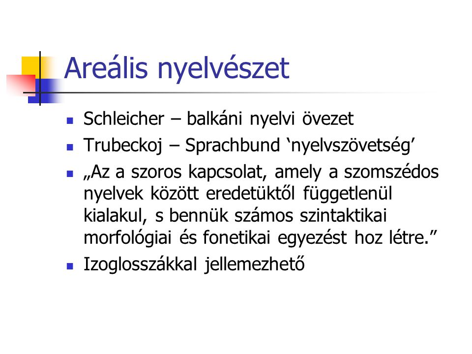 Areális nyelvészet Schleicher – balkáni nyelvi övezet