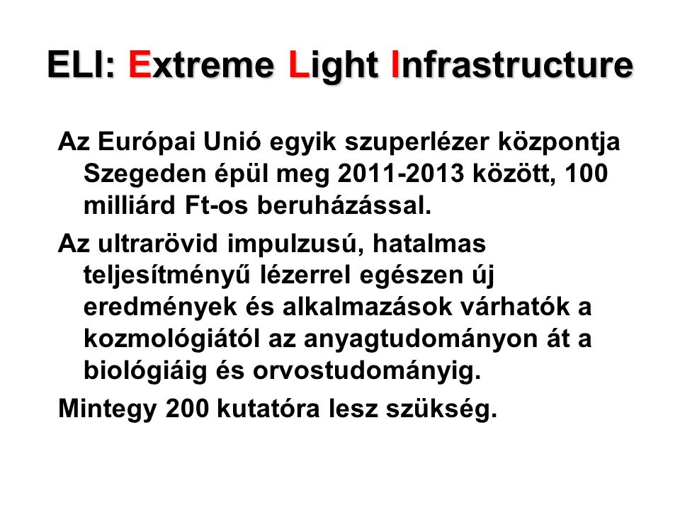 ELI: Extreme Light Infrastructure