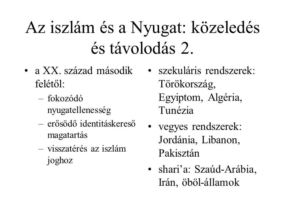Az iszlám és a Nyugat: közeledés és távolodás 2.