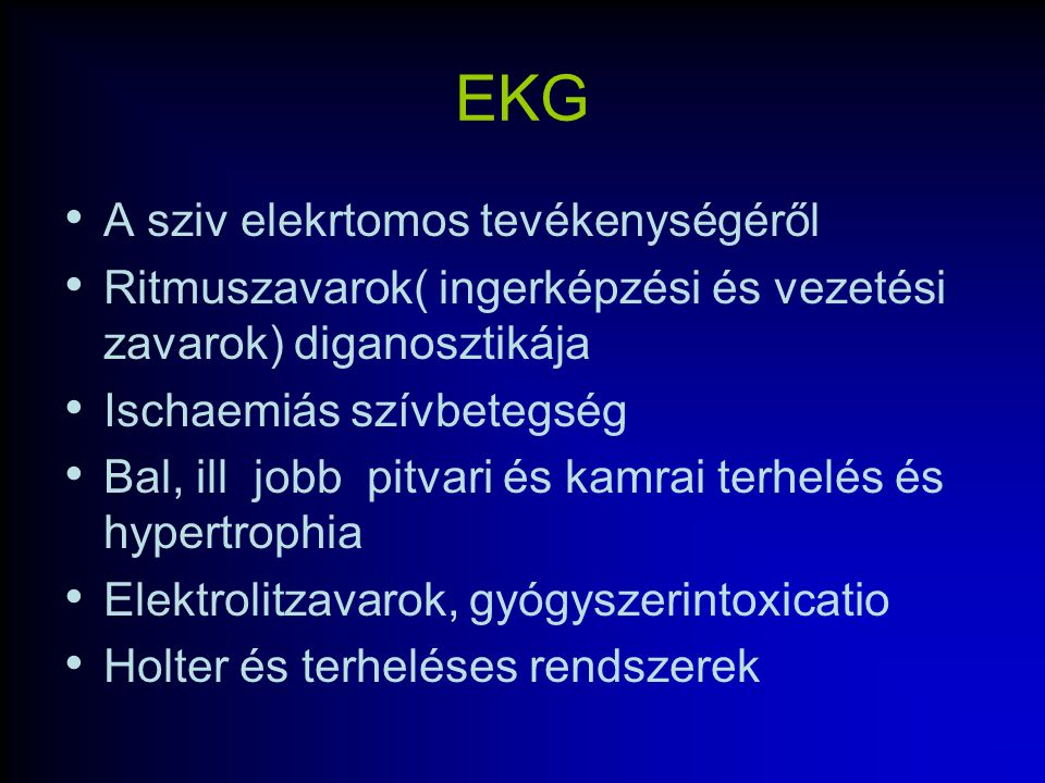 EKG A sziv elekrtomos tevékenységéről