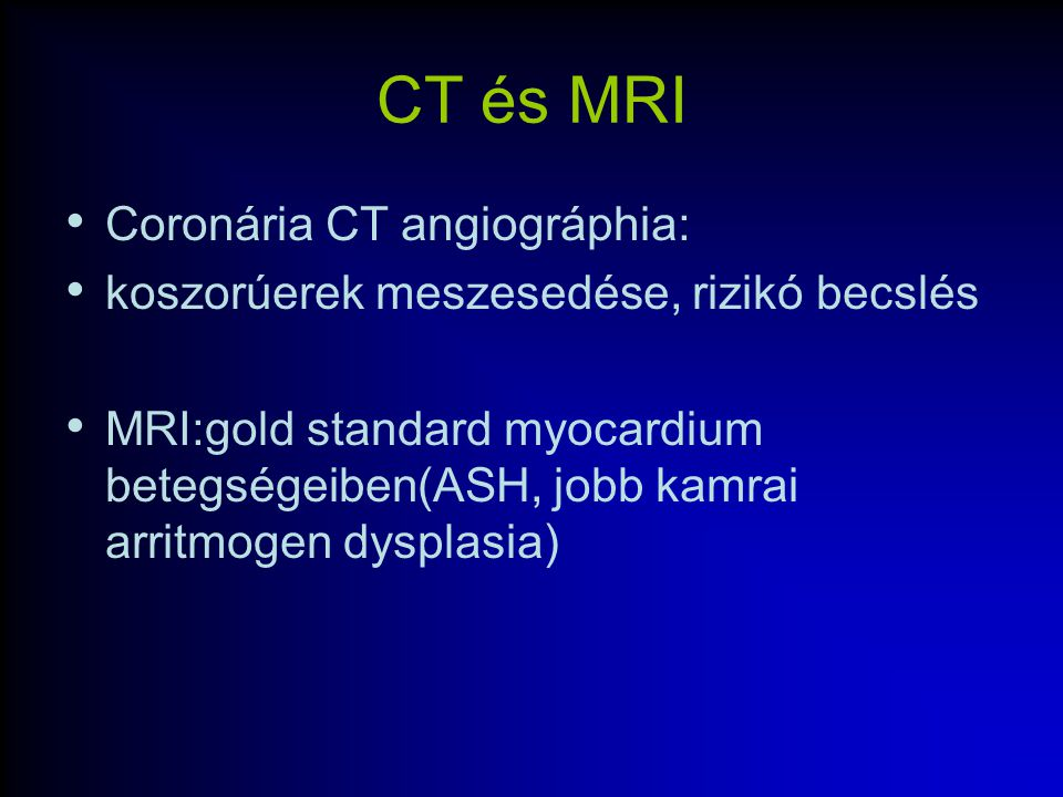 CT és MRI Coronária CT angiográphia: