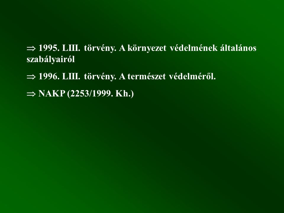  1995. LIII. törvény. A környezet védelmének általános szabályairól