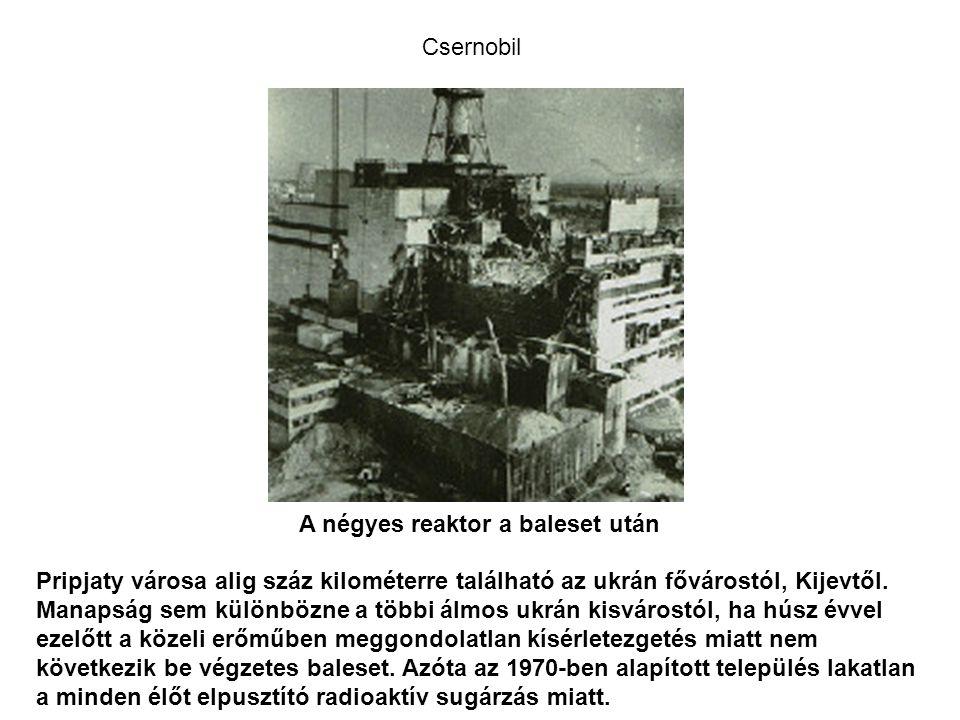 Csernobil A négyes reaktor a baleset után.