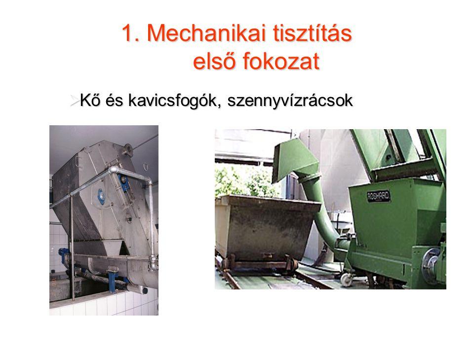 1. Mechanikai tisztítás első fokozat