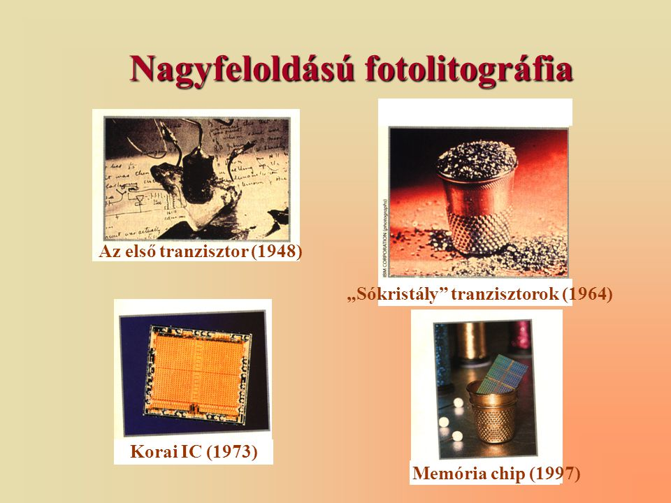 """Nagyfeloldású fotolitográfia """"Sókristály tranzisztorok (1964)"""