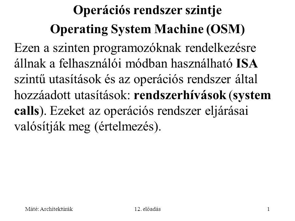 Operációs rendszer szintje Operating System Machine (OSM)