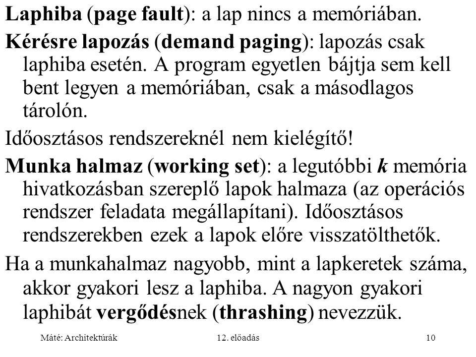 Laphiba (page fault): a lap nincs a memóriában.