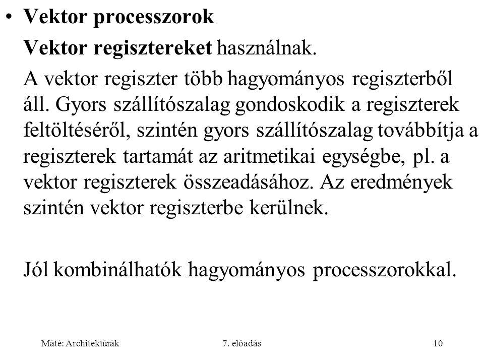 Vektor regisztereket használnak.
