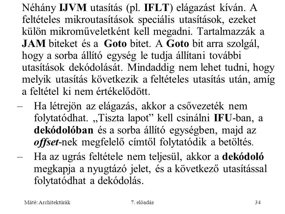 Néhány IJVM utasítás (pl. IFLT) elágazást kíván