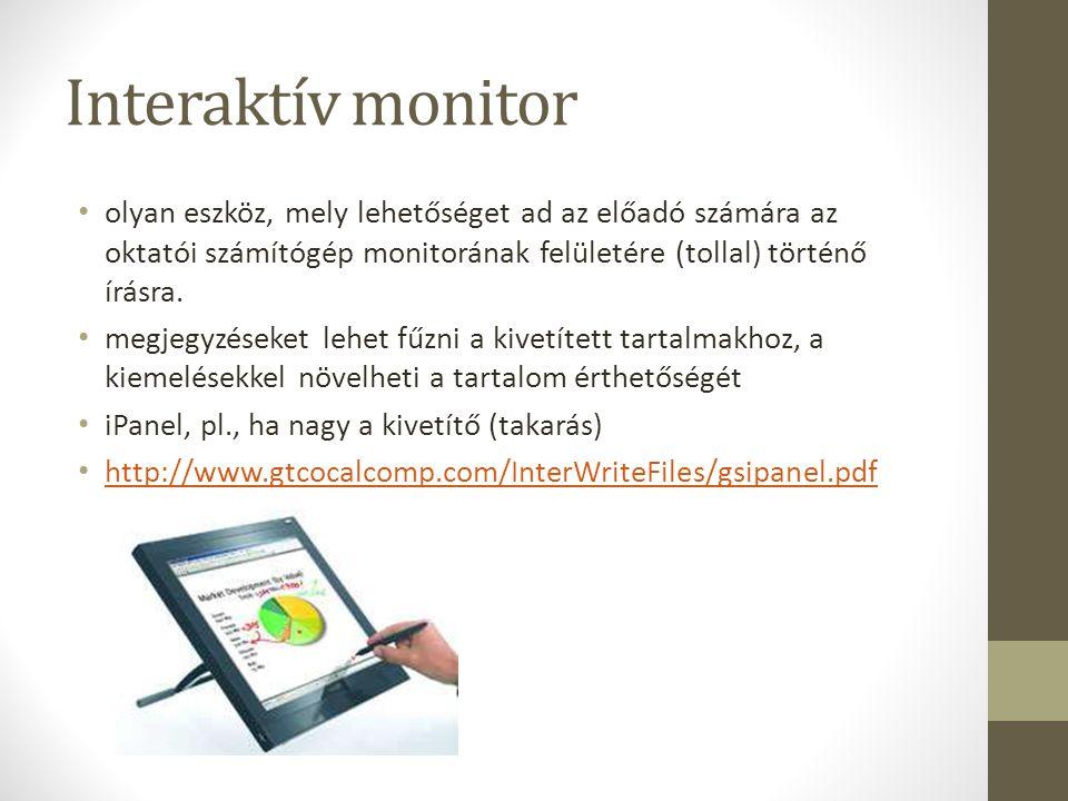 Interaktív monitor olyan eszköz, mely lehetőséget ad az előadó számára az oktatói számítógép monitorának felületére (tollal) történő írásra.