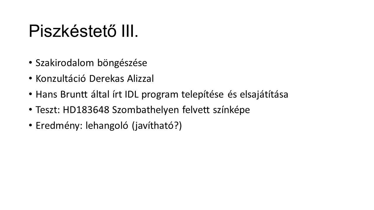 Piszkéstető III. Szakirodalom böngészése Konzultáció Derekas Alizzal
