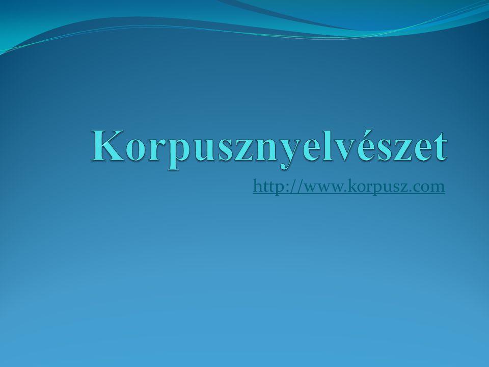 Korpusznyelvészet http://www.korpusz.com