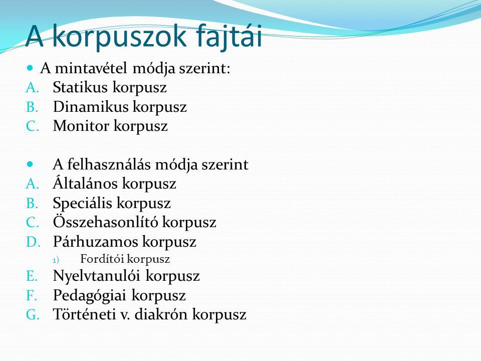 A korpuszok fajtái A mintavétel módja szerint: Statikus korpusz