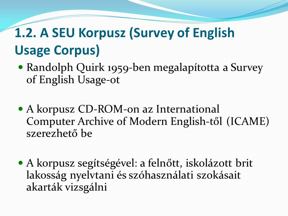 1.2. A SEU Korpusz (Survey of English Usage Corpus)