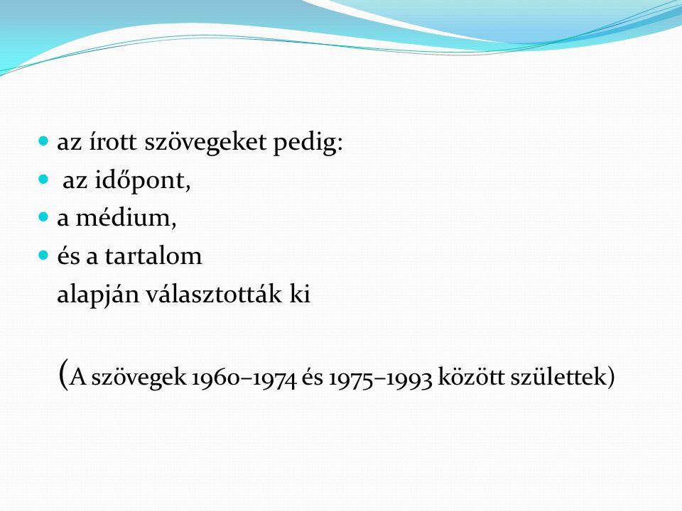 (A szövegek 1960–1974 és 1975–1993 között születtek)