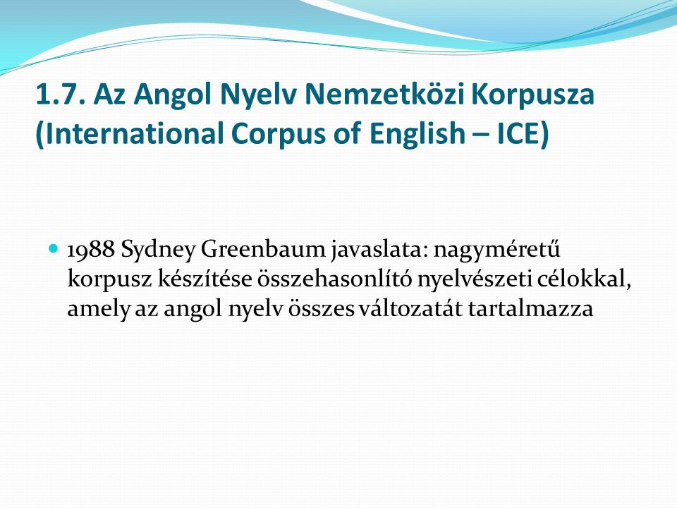 1.7. Az Angol Nyelv Nemzetközi Korpusza (International Corpus of English – ICE)