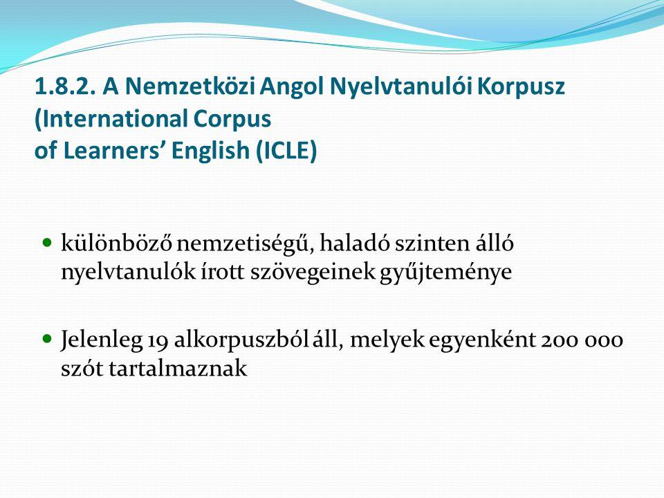 1.8.2. A Nemzetközi Angol Nyelvtanulói Korpusz (International Corpus of Learners' English (ICLE)