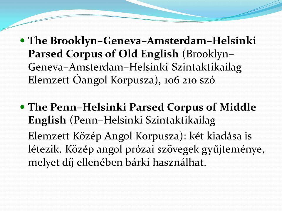 The Brooklyn–Geneva–Amsterdam–Helsinki Parsed Corpus of Old English (Brooklyn–Geneva–Amsterdam–Helsinki Szintaktikailag Elemzett Óangol Korpusza), 106 210 szó